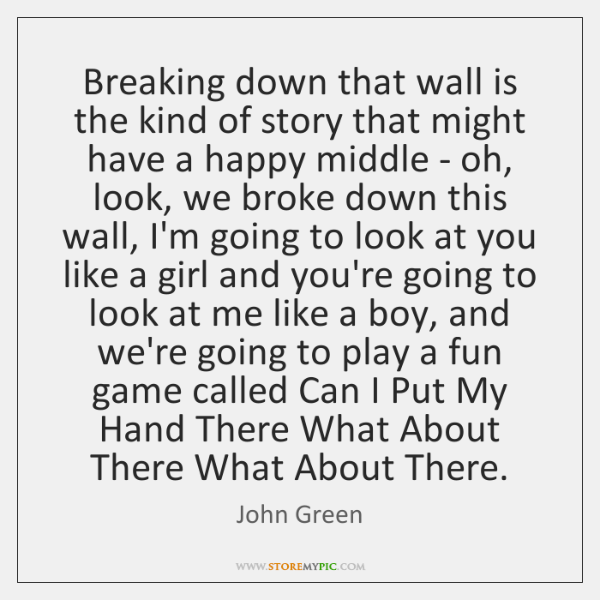 Breaking down that wall is the kind of story that might have ...