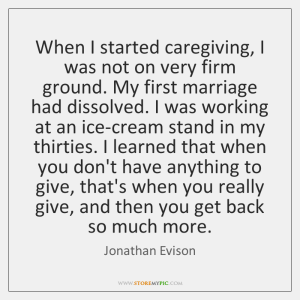 When I started caregiving, I was not on very firm ground. My ...