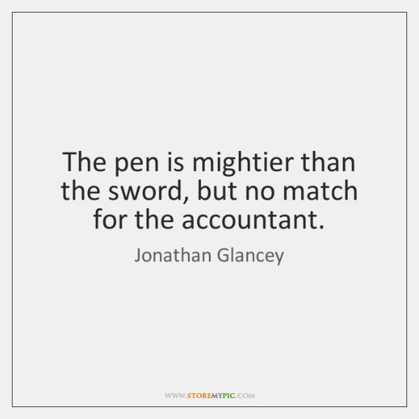 The pen is mightier than the sword, but no match for the ...