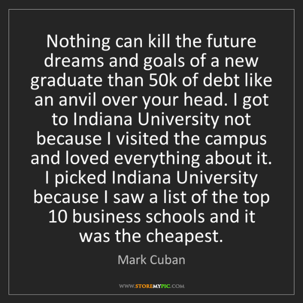 Mark Cuban: Nothing can kill the future dreams and goals of a new...