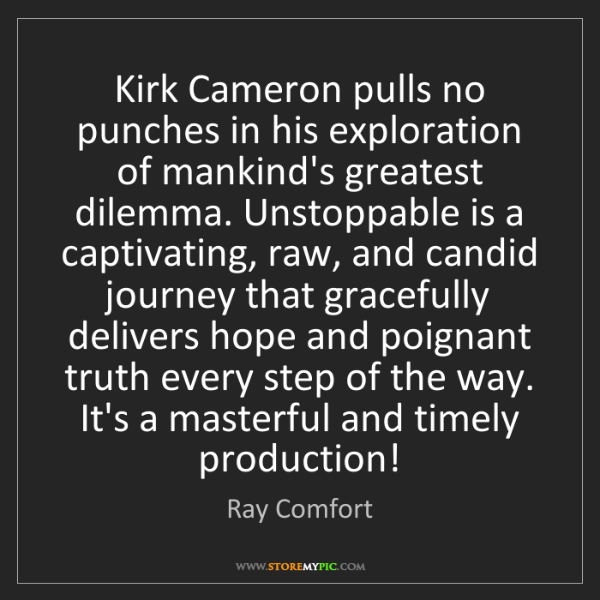 Ray Comfort: Kirk Cameron pulls no punches in his exploration of mankind's...