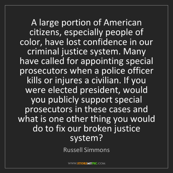 Russell Simmons: A large portion of American citizens, especially people...
