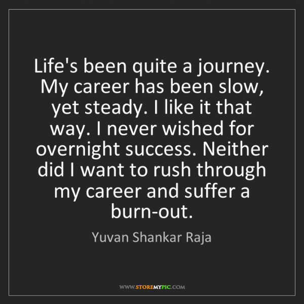 Life Quotes Careers: Yuvan Shankar Raja: Life's Been Quite A Journey. My Career