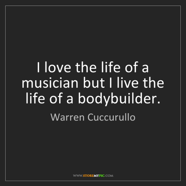 Warren Cuccurullo: I love the life of a musician but I live the life of...