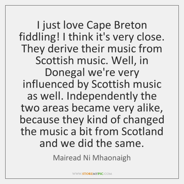I just love Cape Breton fiddling! I think it's very close. They ...