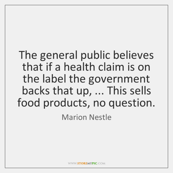 The general public believes that if a health claim is on the ...