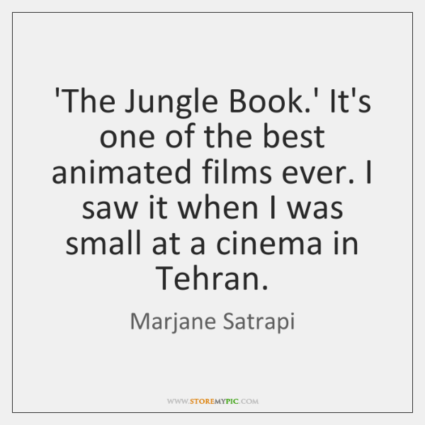 'The Jungle Book.' It's one of the best animated films ever. ...