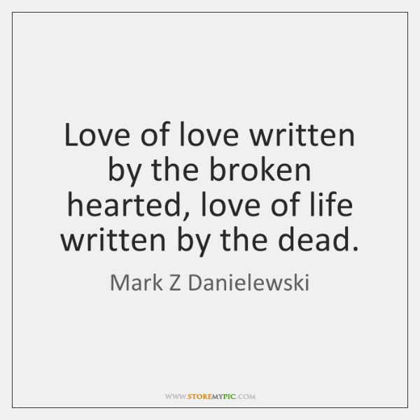 Love of love written by the broken hearted, love of life written ...