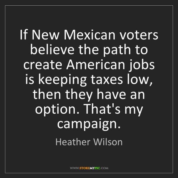 Heather Wilson: If New Mexican voters believe the path to create American...