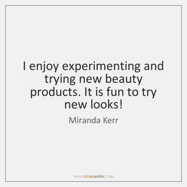 I enjoy experimenting and trying new beauty products. It is fun to ...