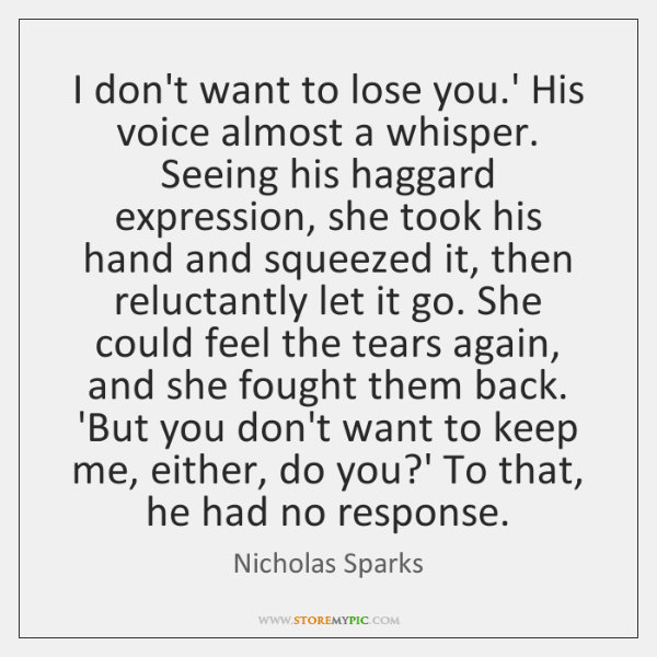 I Dont Want To Lose You His Voice Almost A Whisper Storemypic