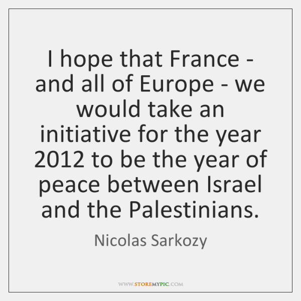 I hope that France - and all of Europe - we would ...