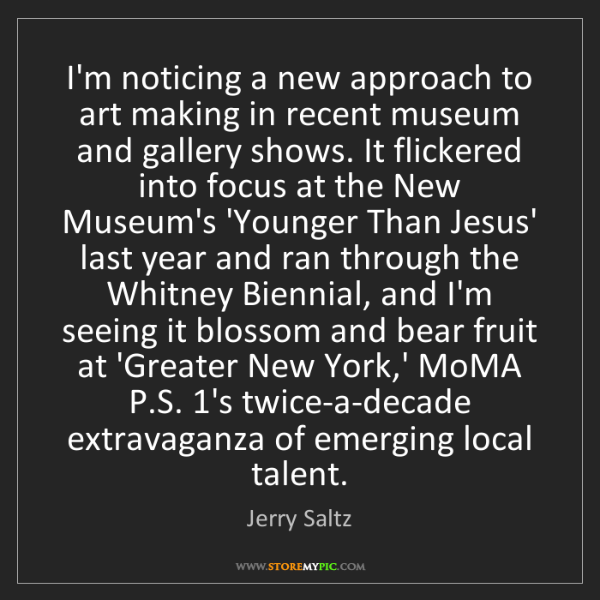 Jerry Saltz: I'm noticing a new approach to art making in recent museum...