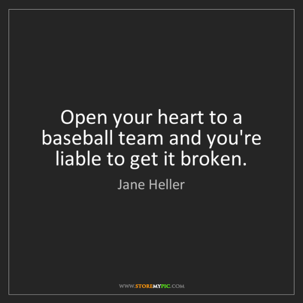 Jane Heller: Open your heart to a baseball team and you're liable...