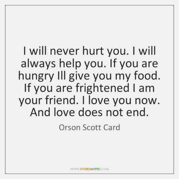 I Will Never Hurt You I Will Always Help You If You Storemypic