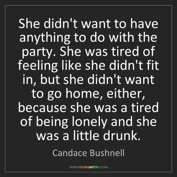 Candace Bushnell: She didn't want to have anything to do with the party....