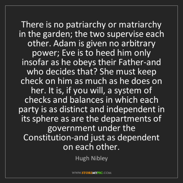 Hugh Nibley: There is no patriarchy or matriarchy in the garden; the...