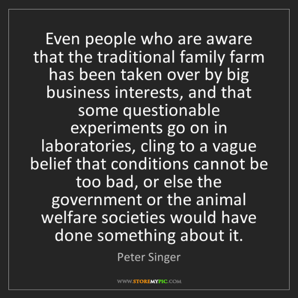 Peter Singer: Even people who are aware that the traditional family...