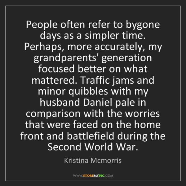 Kristina Mcmorris: People often refer to bygone days as a simpler time....