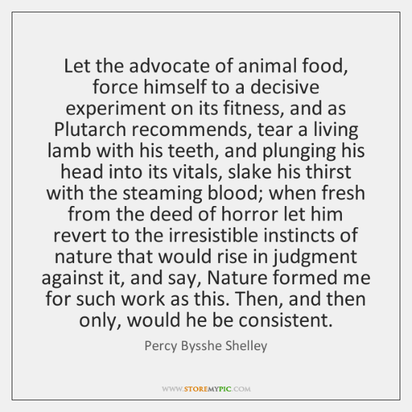 Let the advocate of animal food, force himself to a decisive experiment ...