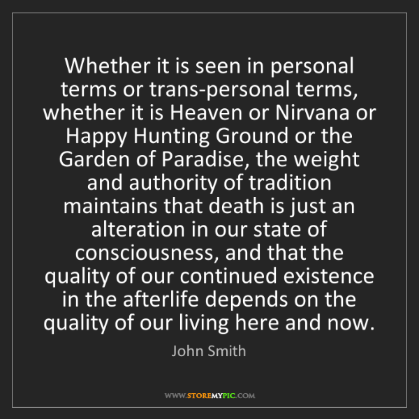 John Smith: Whether it is seen in personal terms or trans-personal...