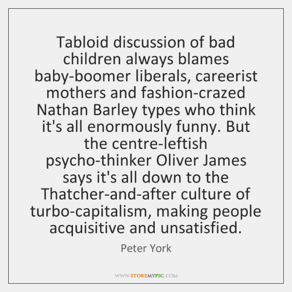 Tabloid discussion of bad children always blames baby-boomer liberals, careerist mothers and ...