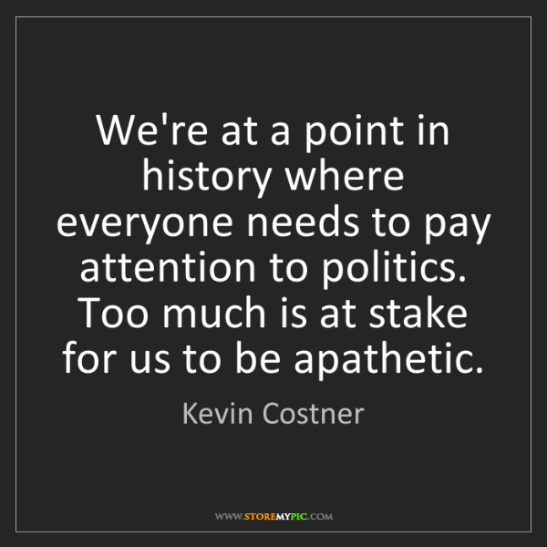 Kevin Costner: We're at a point in history where everyone needs to pay...