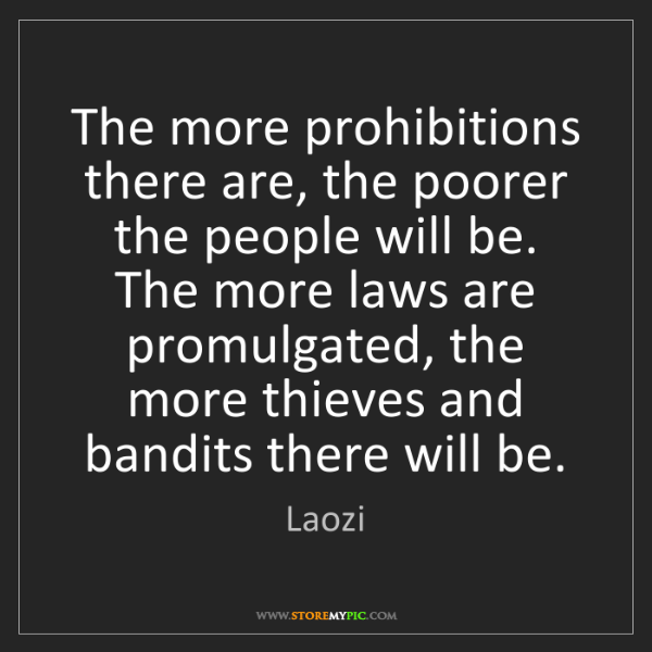 Laozi: The more prohibitions there are, the poorer the people...
