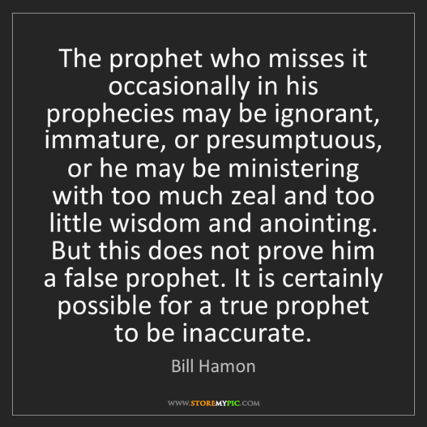 Bill Hamon: The prophet who misses it occasionally in his prophecies...