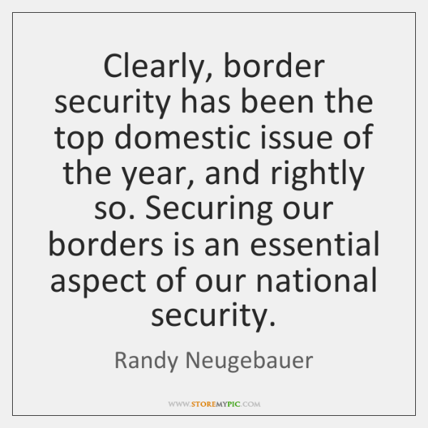 Clearly, border security has been the top domestic issue of the year, ...
