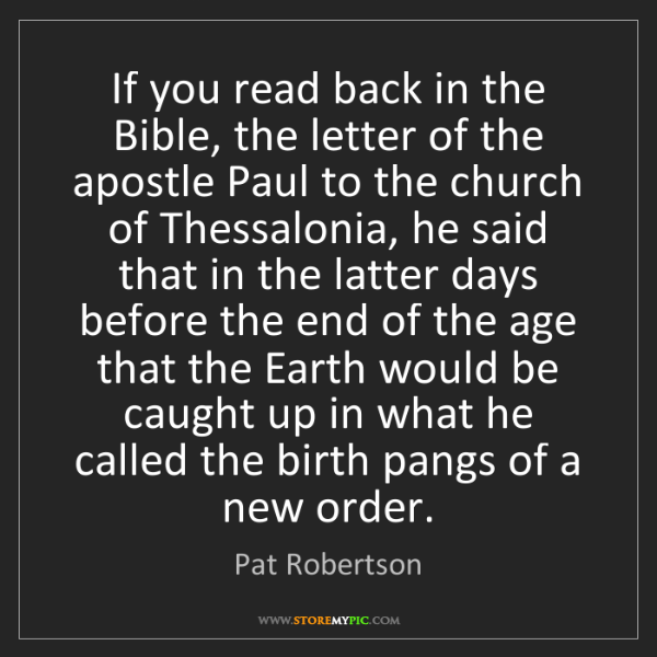 Pat Robertson: If you read back in the Bible, the letter of the apostle...