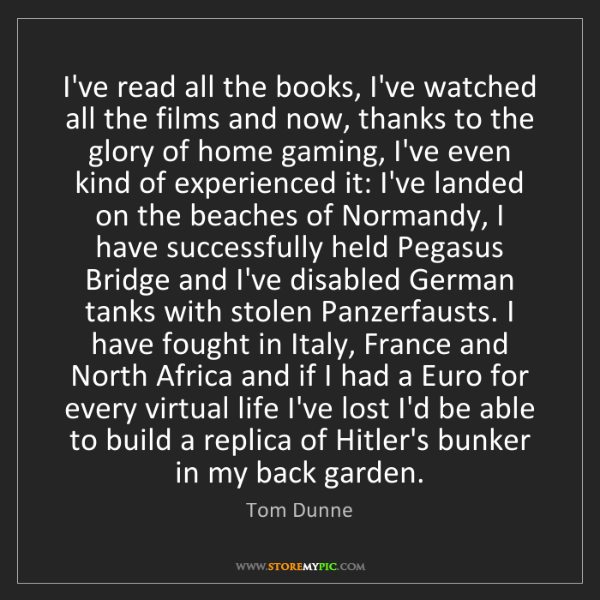 Tom Dunne: I've read all the books, I've watched all the films and...