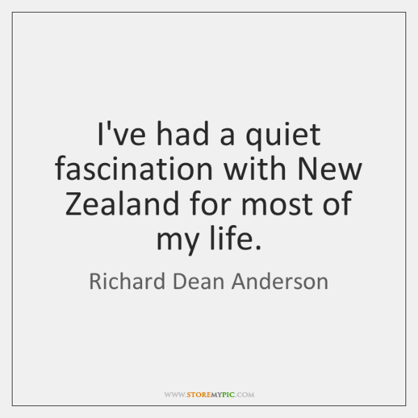 I've had a quiet fascination with New Zealand for most of my ...