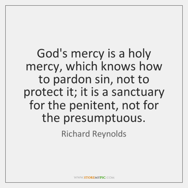 God's mercy is a holy mercy, which knows how to pardon sin, ...