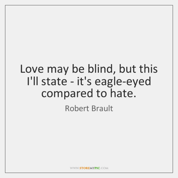 Love May Be Blind, But This Iu0027ll State   Itu0027s Eagle Eyed