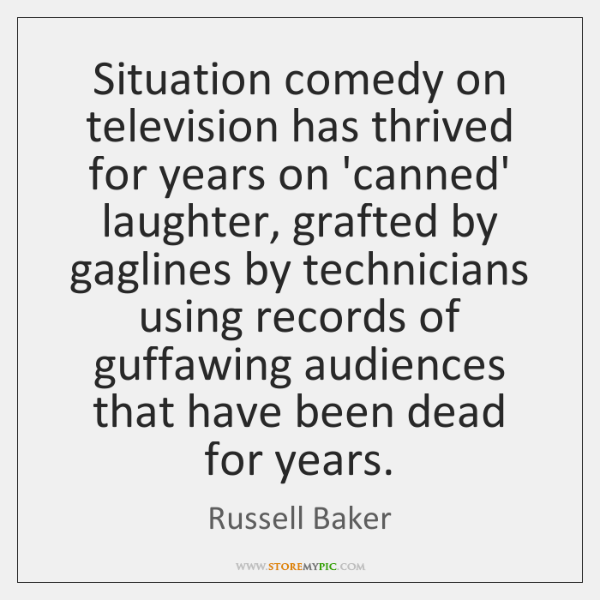 Situation comedy on television has thrived for years on 'canned' laughter, grafted ...
