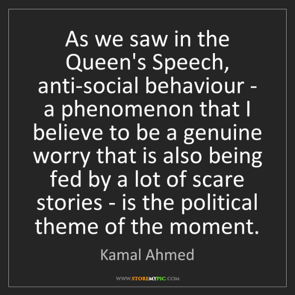 Kamal Ahmed: As we saw in the Queen's Speech, anti-social behaviour...