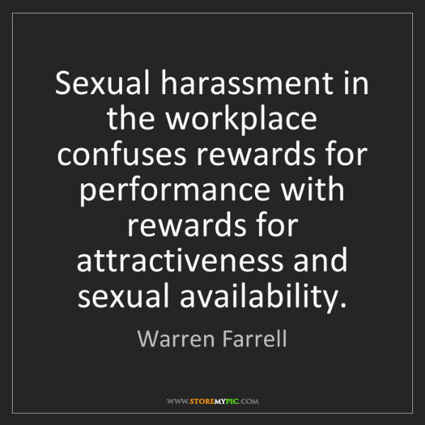 Warren Farrell: Sexual harassment in the workplace confuses rewards for...