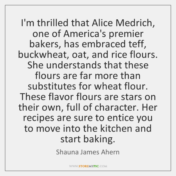 I'm thrilled that Alice Medrich, one of America's premier bakers, has embraced ...