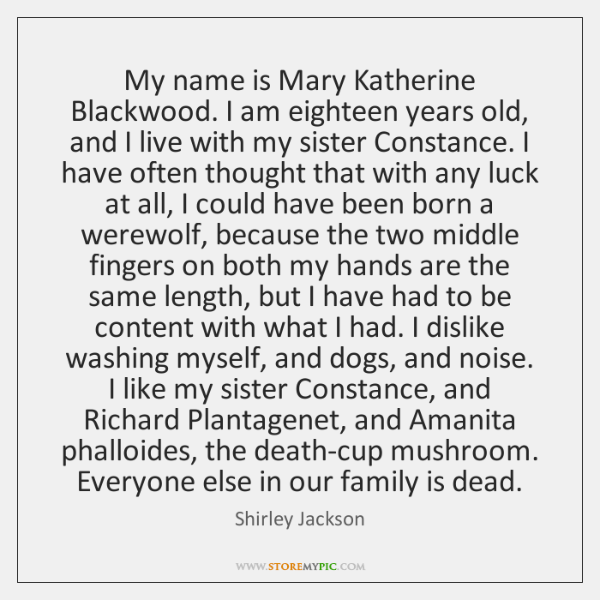 My name is Mary Katherine Blackwood. I am eighteen years old, and ...