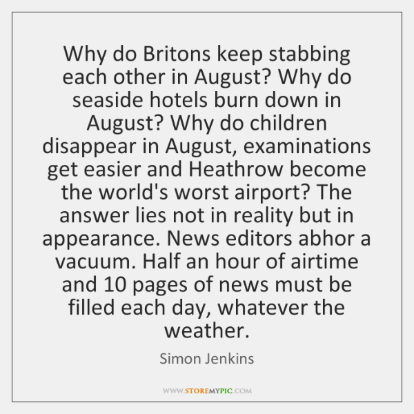 Why do Britons keep stabbing each other in August? Why do seaside ...