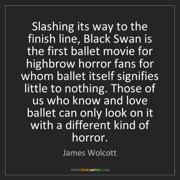 James Wolcott: Slashing its way to the finish line, Black Swan is the...