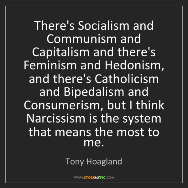 tony hoagland there s socialism and communism and capitalism and
