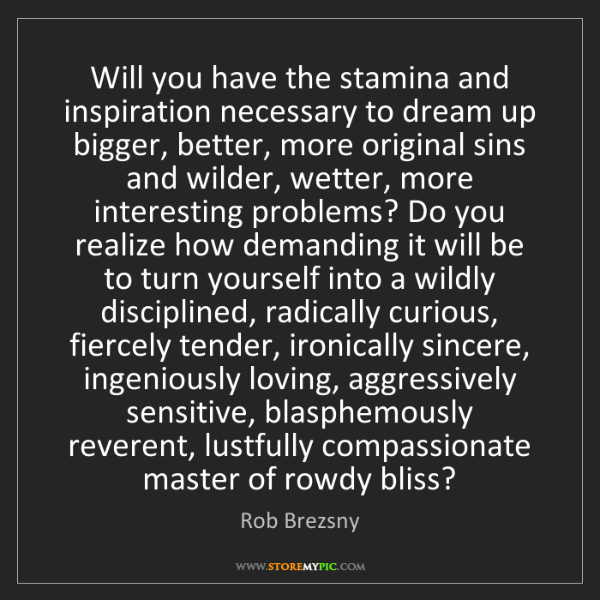 Rob Brezsny: Will you have the stamina and inspiration necessary to...