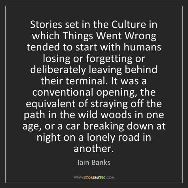 Iain Banks: Stories set in the Culture in which Things Went Wrong...