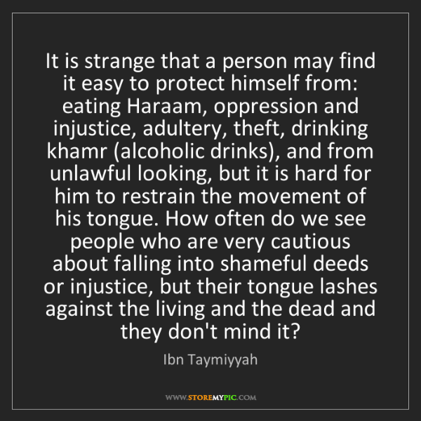 Ibn Taymiyyah: It is strange that a person may find it easy to protect...