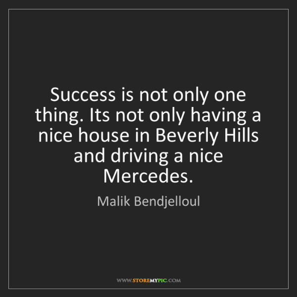 Malik Bendjelloul: Success is not only one thing. Its not only having a...