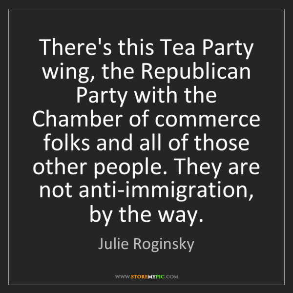 Julie Roginsky: There's this Tea Party wing, the Republican Party with...