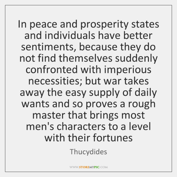 In Peace And Prosperity States And Individuals Have Better
