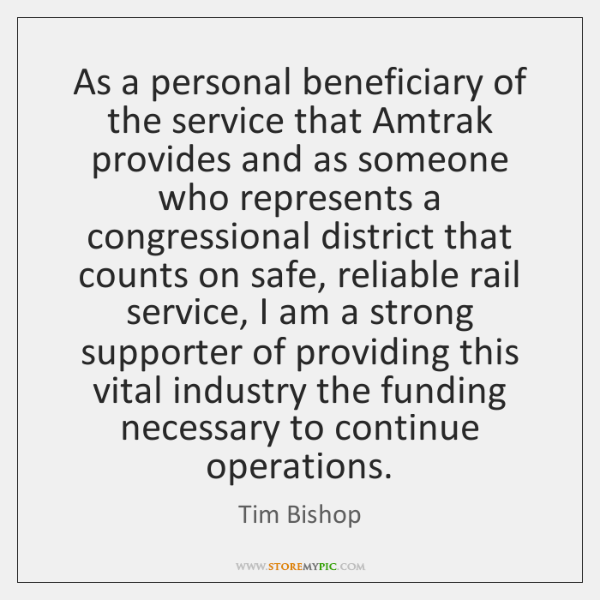 As a personal beneficiary of the service that Amtrak provides and as ...